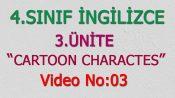 4. Sınıf İngilizce 3. Ünite Cartoon Characters Video No:3