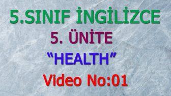 5. SINIF İNGİLİZCE 5. ÜNİTE HEALTH VİDEO NO:01