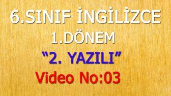 6. SINIF 1. DÖNEM 2. YAZILI VİDEO NO:03
