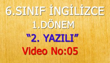 6. SINIF 1. DÖNEM 2. YAZILI VİDEO NO:05
